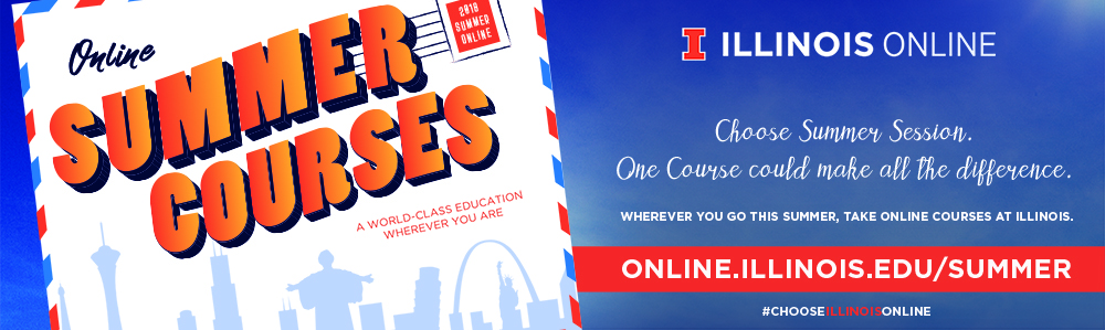 Summer Online Courses: A World-Class Education Wherever You Are. Choose Summer Session. One Course Could Make All the Difference. Wherever you go this summer, take online courses at Illinois. Online.Illinois.Edu/Summer